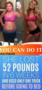 She lost 52 pounds in 6 weeks and used only one trick before going to bed