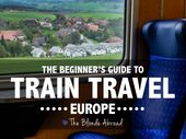 The Beginner's Guide to Train Travel in Europe • The Blonde Abroad