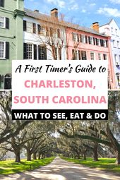 A First Timer's Guide to Charleston, SC