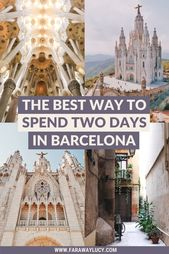 The Best Way to Spend Two Days in Barcelona [Itinerary] | Faraway Lucy