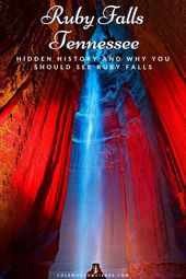Ruby Falls Secrets Revealed – Hidden History and Why You Should See Ruby Falls