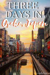 3-Day Osaka Itinerary for Osaka, Japan – Pages of Travel