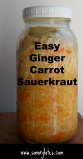 Easy Homemade Ginger Carrot Sauerkraut – Savory Lotus