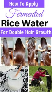 How To Use (DIY) Fermented Rice Water For Double Hair Growth