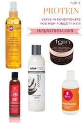 Top 5 Leave-In Conditioners that Contain Protein for High Porosity Hair | ShayNatural