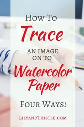 How to trace or transfer images on to watercolor paper.